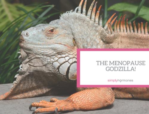 The Menopause Godzilla!